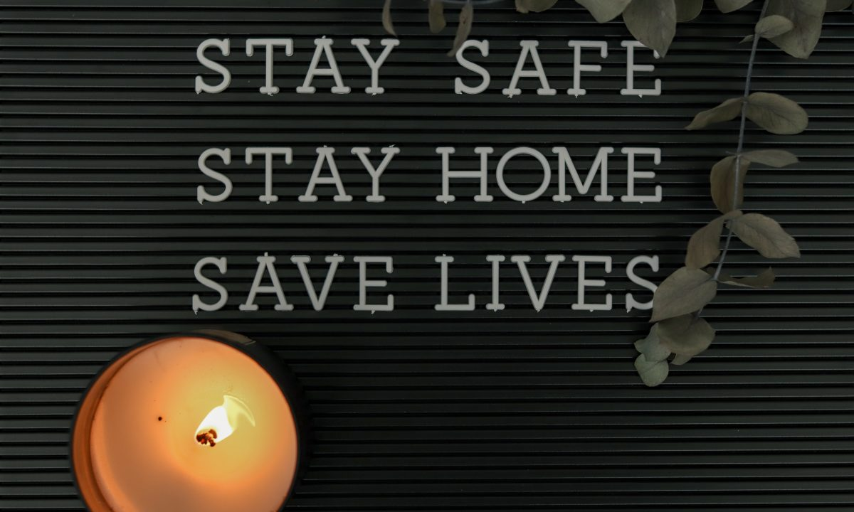 stay safe stay home save lives